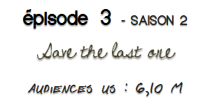 SAVE THE LAST ONE | le tout pour le tout _