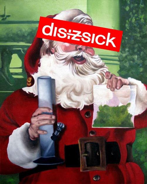 disizsick santa's  weed !!