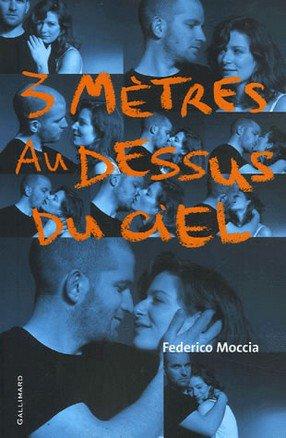 ~Livre 9 : 3 mètres au dessus du ciel de Frederico Moccia~