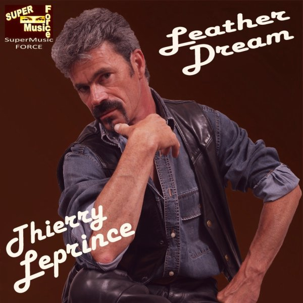 THIERRY LEPRINCE-LEATHER DREAM-MANHATTAN HEROES-SPIRIT ANGEL-LA BAGARRE-FEEL YOU...Etc...