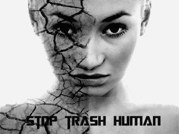 Stop trash human !