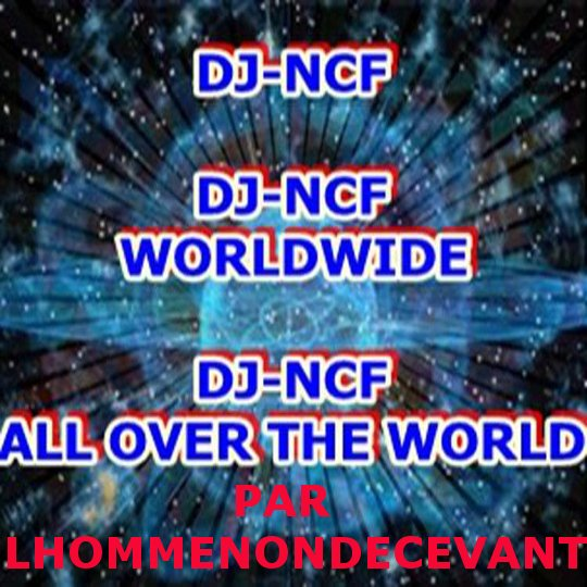 L'hommenondecevant dans le Monde & Dj-NCF ( ALL_OVER_THE_WORLD )