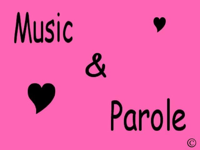 Music &² Paroles ♥