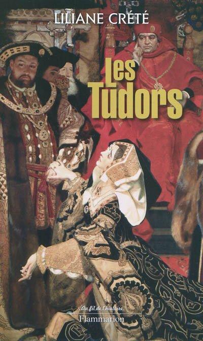 Les Tudors de Liliane Crété