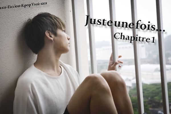 † Juste une fois.. - Chapitre 1 †