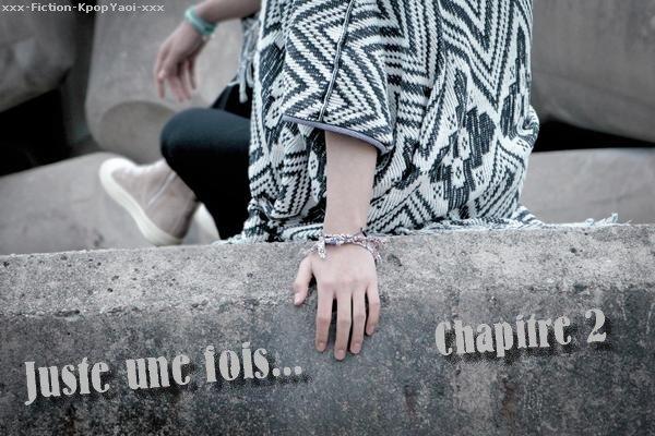 † Juste une fois.. - Chapitre 2 †