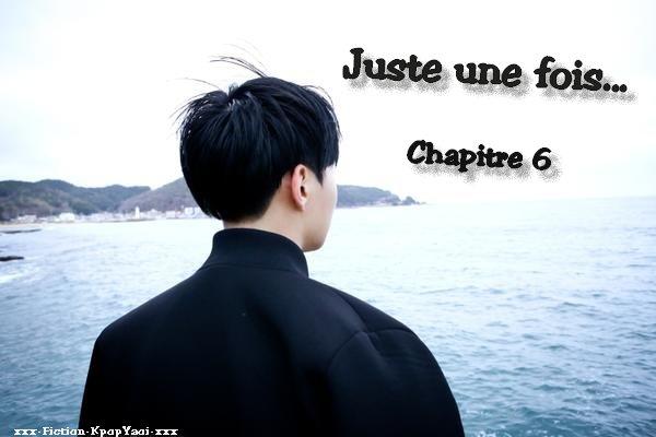 † Juste une fois.. - Chapitre 6 †