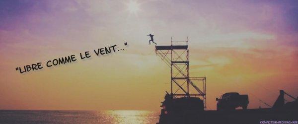 """""""Libre comme le vent..."""" - Fiche infos ~"""