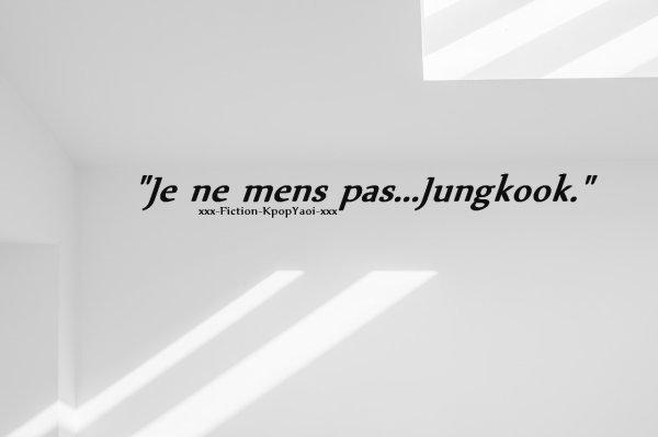 """""""Libre comme le vent..."""" - """"Je ne mens pas...Jungkook."""""""