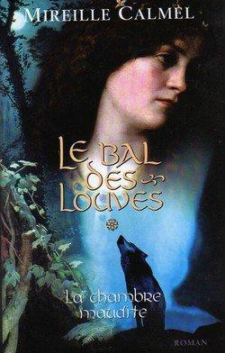 Le Bal des Louves de Mireille Calmel - Tome 1 & 2