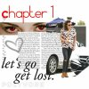 Chapter 1 : Let's go , get lost
