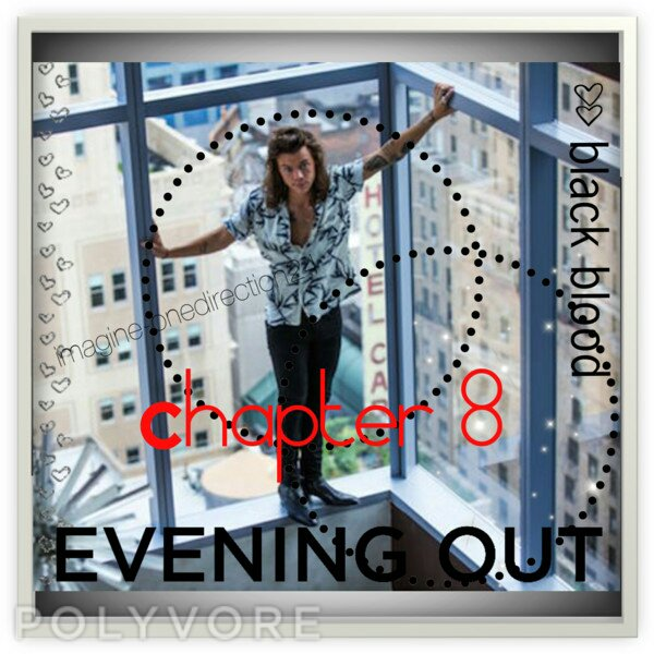 Chapter 8 : Evening Out {partie 2}