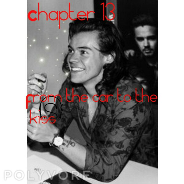 Chapter 13 : From the car to the kiss