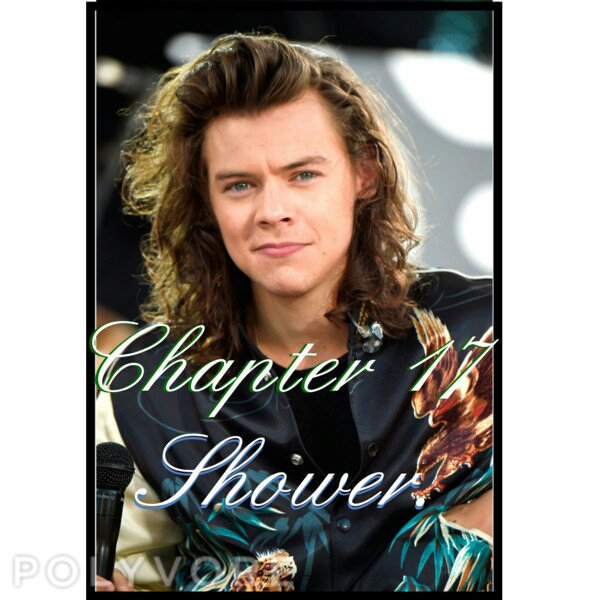 Chapter 17 - Shower