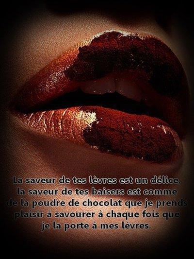 Le chocolat est ruine, bonheur, plaisir, amour, extase, fantaisie...