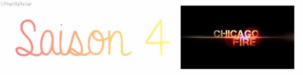Article # Séries • Personnages/Acteurs • Couples • Amitiés • Saisons/Épisodes • Article Spécial • Autres Articles Saison 4 [Chicago Fire]Bannière