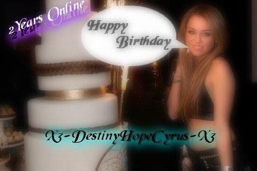 Happy Birthday X3-DestinyHopeCyrus-X3 Deja 2 ans