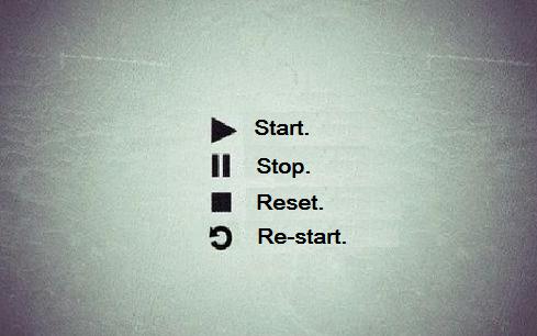 Start. Stop. Reset. Re-start.