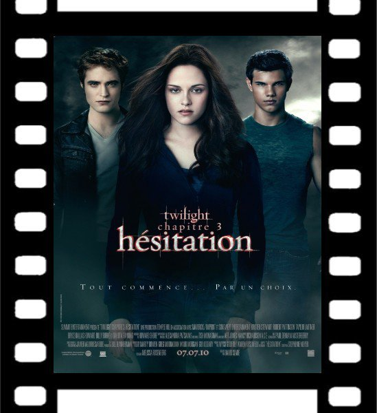 Film : Twilight 3 ( Hésitation )