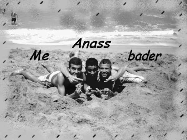 Me and Anass et Bader
