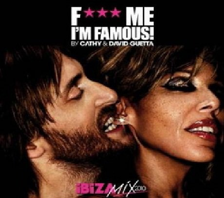 F*** Me I m Famous  +_-  Mixed By Cathy & David Guetta (2011)