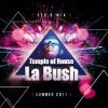 La Bush Temple Of House (Summer 2011) ! Exclusive !