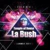 La Bush Temple Of House (Summer 2011) ! Exclusive !