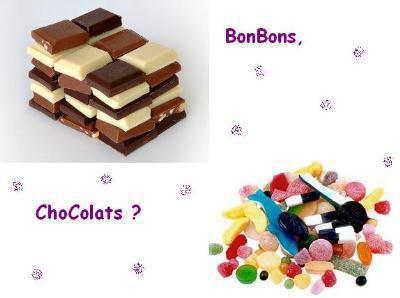 bonbon ou chocolat ,?
