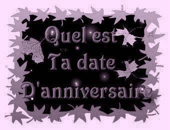 Quelle est ta date d'anniversaire ? :)