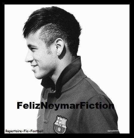 ~ FelizNeymarFiction ~