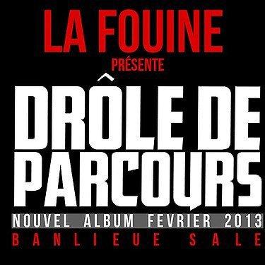 La Fouine [Nouvel album Drôle de Parcours sortie le 4 février 2012]