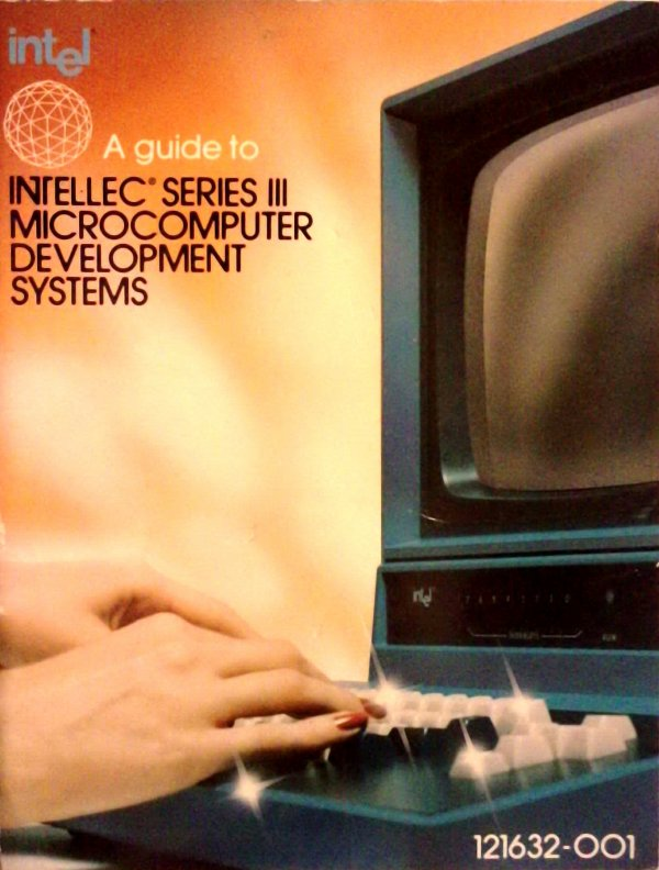 INTELLEC SERIES III MICROCOMPUTEUR DEVELOPMENT SYSTEMS