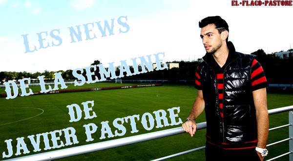 Les News de la semaine de Javier Pastore