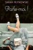 Parle-moi ! de Sarah Mlynowski