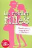 Le roman des filles tome 4 : Grandes vacances, peines de coeur et Irish love !