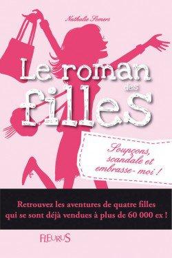 ►Le roman des filles tome 5 • Soupçons, scandale et embrasse-moi !◄