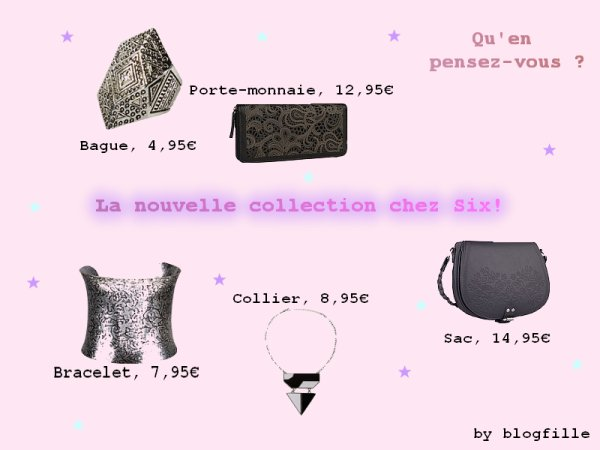 ►Nouvelle collection chez Six◄