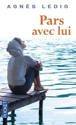 • Pars avec lui - Agnès Ledig •