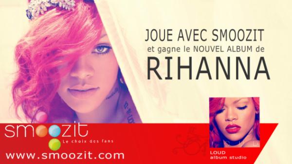 SMOOZIT || Le choix des fans Joue avec Smoozit et gagne l'album de RIHANNA !!