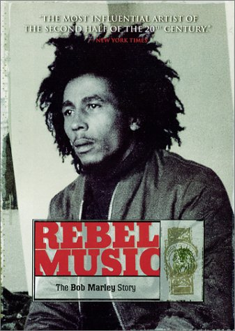 DOCUMENTAIRE : REBEL MUSIC -  The Bob Marley Story