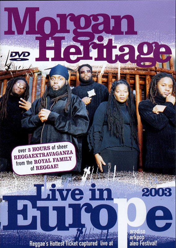 CONCERT : MORGAN HERITAGE - Live In Europe (2003)