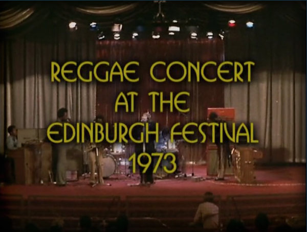 CONCERT : THE OLD GREY WHISTLE TEST - Reggae Concert At The Edinburgh Festival 1973