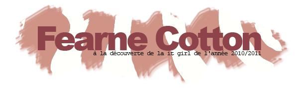 à la découverte de la it girl: Fearne Cottonfacebook ▲ twitter ▲ formspring
