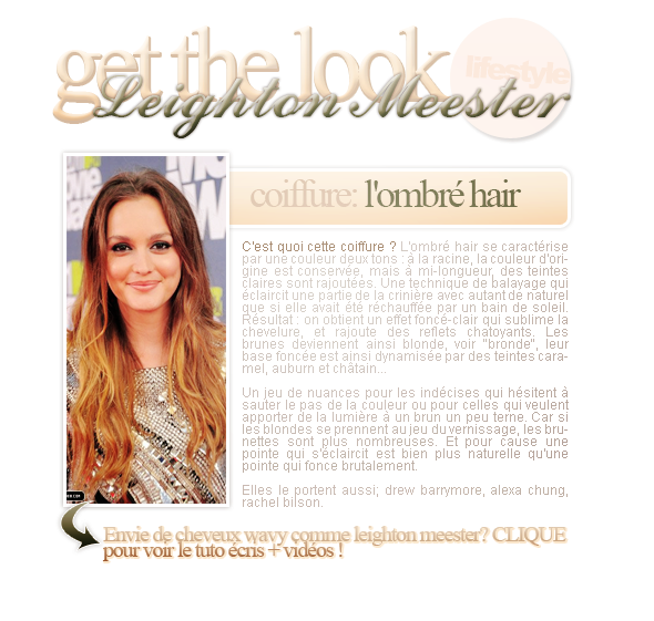 Get the look: Leighton Meester's hair stylefacebook ▲ twitter ▲ formspring