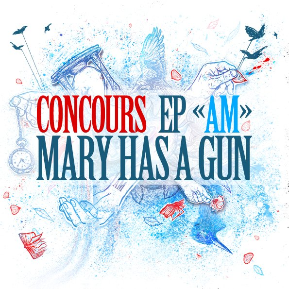 "CONCOURS FACEBOOK MARY HAS A GUN - EP ""AM"" !!!!!"