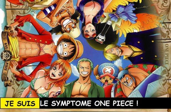 Je suis le symptome One Piece!!