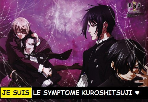 Je suis le symptome Kuroshitsuji/Black Butler !!!