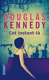 Cet instant-là ~ Douglas KENNEDY