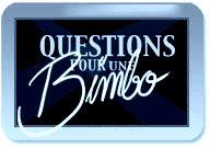 Question pour une bimbo + rajouts de nouvelles questions