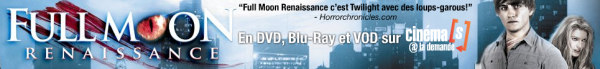 Evènement > Film Skyrock - Full Moon Renaissance (Sortie en BluRay et DVD le 4 Mai)